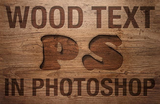 Create A Realistic Wood Text Effect In Photoshop