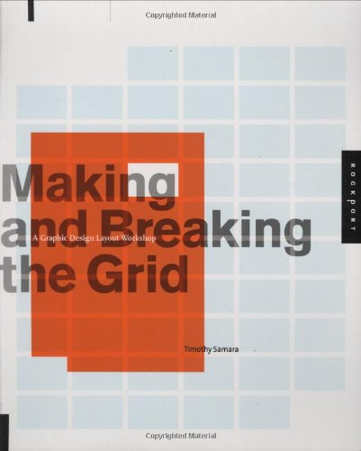 making and breaking the grid a graphic design layout workshop